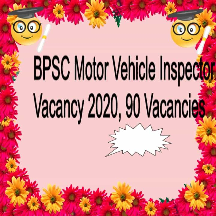 BPSC Motor Vehicle Inspector Vacancy 2020, 90 Vacancies