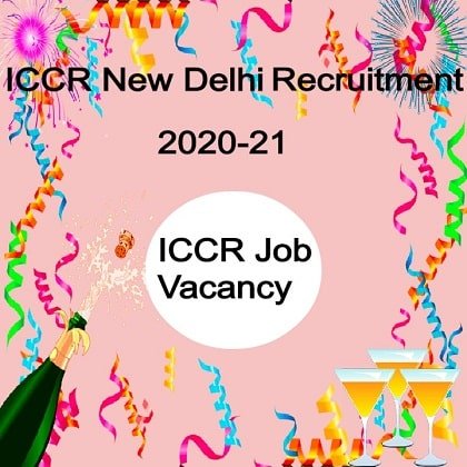 ICCR New Delhi Recruitment 2020-21 Apply Online 32 Vacancies
