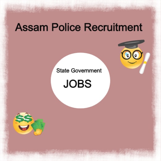 Assam Police Recruitment in Assam