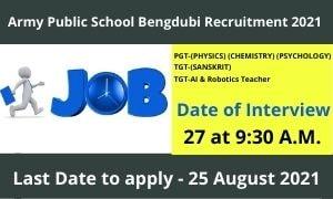 Army Public School Bengdubi Recruitment 2021 Apply Now